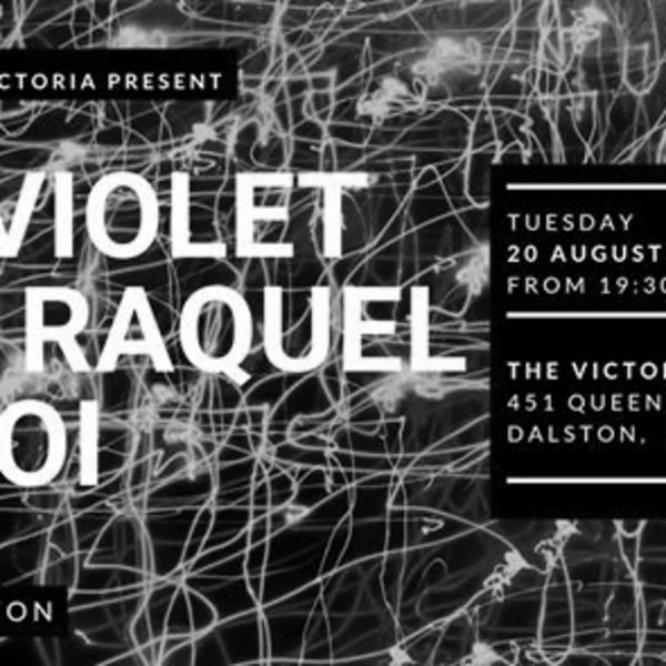 Kid Violet / San Raquel / Tanoi live in Dalston, 20 Aug at The Victoria promotional image