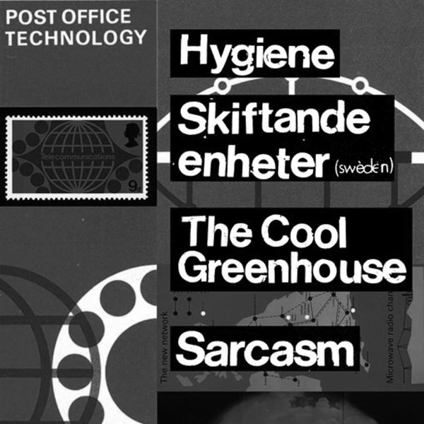 Hygiene, Skiftande Enheter, The Cool Greenhouse, Sarcasm - 15/02 at New River Studios promotional image
