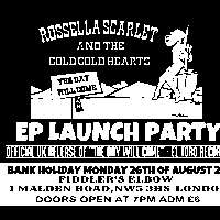 Rossella Scarlet & The Cold Cold Hearts - EP Launch Party! at The Fiddler's Elbow promotional image