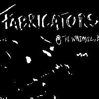 The Fabricators, Nononononononowahee and more  at Windmill Brixton promotional image