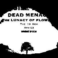 Noise Lock, Dead Menace, The Lunacy of Flowers  at Windmill Brixton promotional image