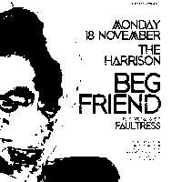 New Roots: Beg Friend with support from Faultress at The Harrison promotional image