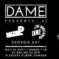 DAME + MACZEE P + DUKE & THE DRY CLEANERS + GEORGIE KAY at The Fiddler's Elbow promotional image