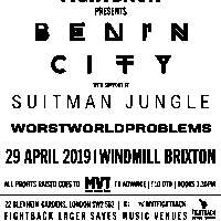 Benin City + Suitman Jungle + Worstworldproblems  at Windmill Brixton promotional image
