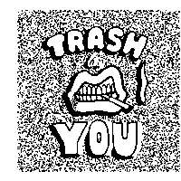 TRASH LIKE YOU at The Old Blue Last promotional image