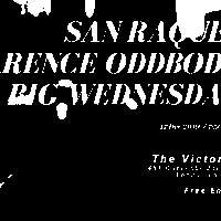 San Raquel / Clarence Oddbody / Big Wednesday live in Dalston at The Victoria promotional image