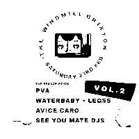 PVA, Waterbaby, Legss, Avice Caro - See You Mate Volume 2 Launch  at Windmill Brixton promotional image