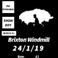 Milk Disco, Show Boy, Pet Grotesque + Wooze Djs  at Windmill Brixton promotional image