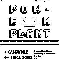 Spilt Milk pres. Powerplant w/ Cagework + Circa2000 at Shacklewell Arms promotional image