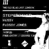 New Energy III: Stepbrother / Hussy / Flossy Jones at The Old Blue Last promotional image
