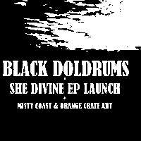 Black Doldrums EP Launch 'She Divine' Club AC30 Free Show! at The Victoria promotional image