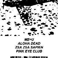 Me=U, Aloha Dead, Zsa Zsa Sapien, Pink Eye Club  at Windmill Brixton promotional image