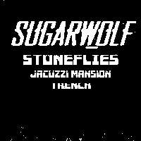 Sugarwolf / Stoneflies / Jacuzzi Mansion / Trench at New Cross Inn promotional image