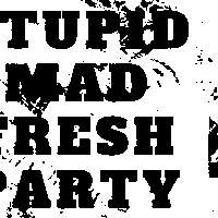 STUPID MAD FRESH PARTY at The Macbeth promotional image