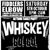 WHISKEY GO GO, CAMDEN TOWN AUTUMN PARTY at The Fiddler's Elbow promotional image