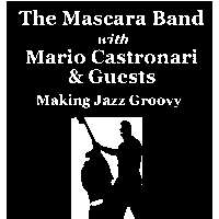 The Sunday Night Late Set with The Mascara Band Featuring Mario Castronari & Guests 			 at Mascara Bar promotional image