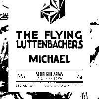 The Flying Luttenbachers + Michael at Sebright Arms promotional image