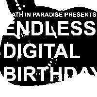DEATH IN PARADISE PRESENTS: ENDLESS DIGITAL BIRTHDAYS at Sebright Arms promotional image
