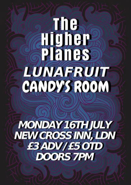 The Higher Planes / Lunafruit / Candy's Room + more TBC at New Cross Inn promotional image