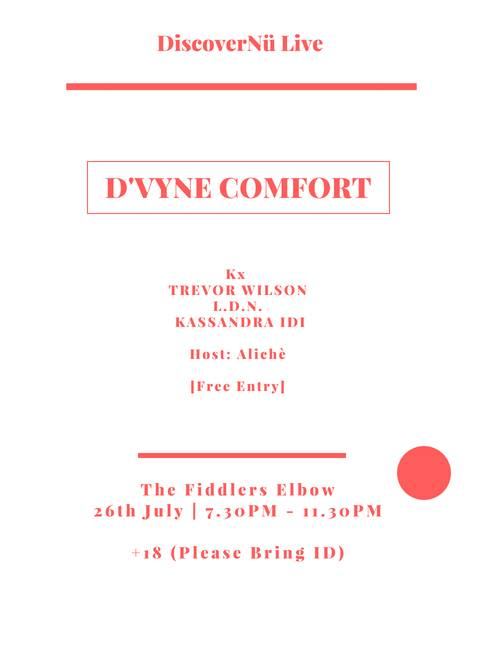 DiscoverNü Live: D'vyne Comfort + Guests at The Fiddler's Elbow promotional image
