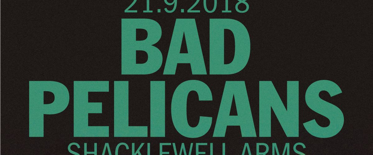 Parallel Lines presents: Bad Pelicans at Shacklewell Arms promotional image