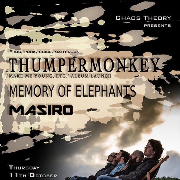 Chaos Theory presents Thumpermonkey (album launch) + guests Memory Of Elephants and Masiro at The Victoria promotional image