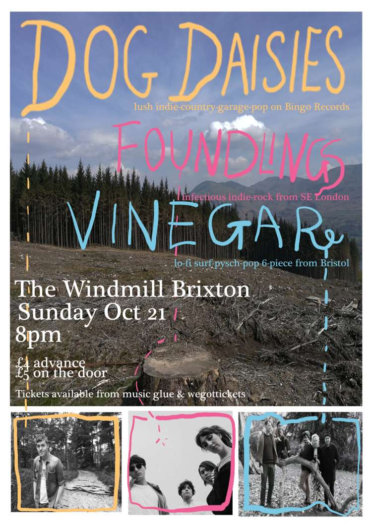 Dog Daisies, Foundlings, Vinegar  at Windmill Brixton promotional image