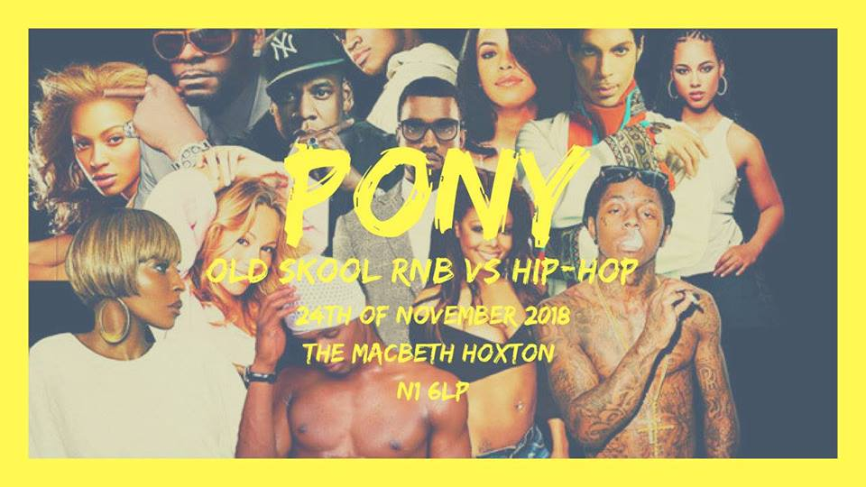 Pony - Old Skool RnB vs Hip-Hop Party at The Macbeth promotional image