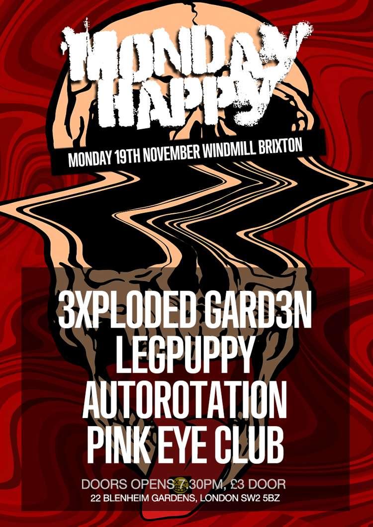 3xploded gard3n, Legpuppy, Autorotation, Pink Eye Club  at Windmill Brixton promotional image