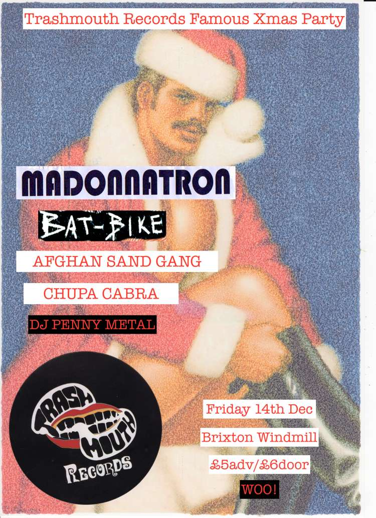 Trashmouth Records famous Xmas Party: Madonnatron and many more  at Windmill Brixton promotional image