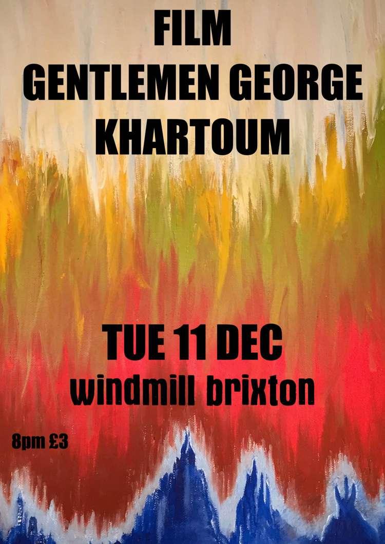 Film, Gentlemen George, Khartoum  at Windmill Brixton promotional image