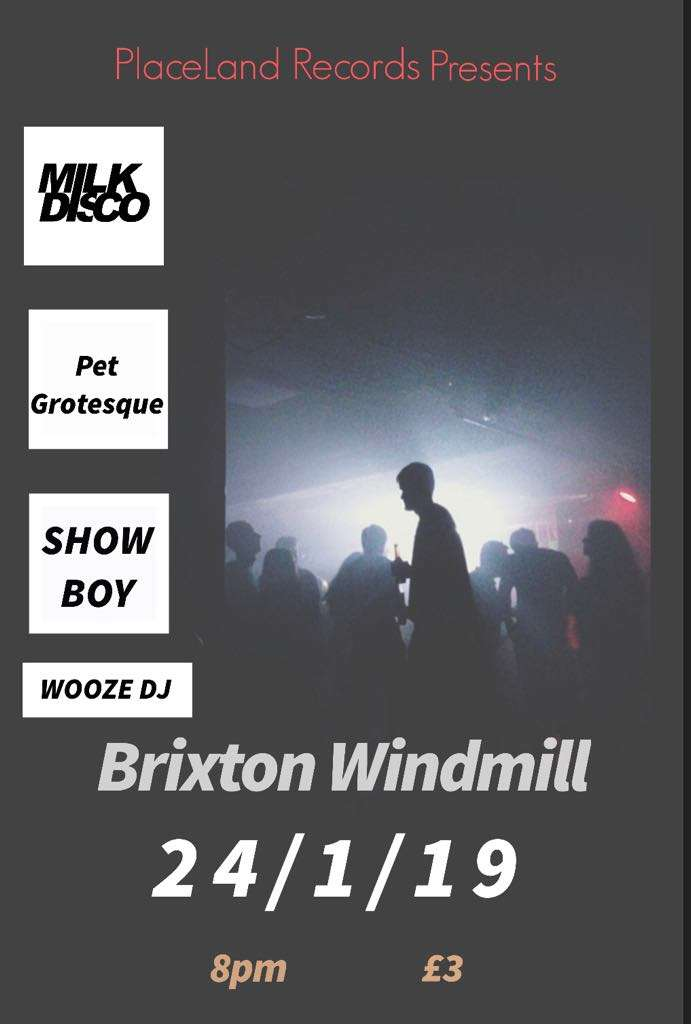 Milk Disco, Show Boy, Pet Grotesque + Wooze Djs  at Windmill Brixton promotional image