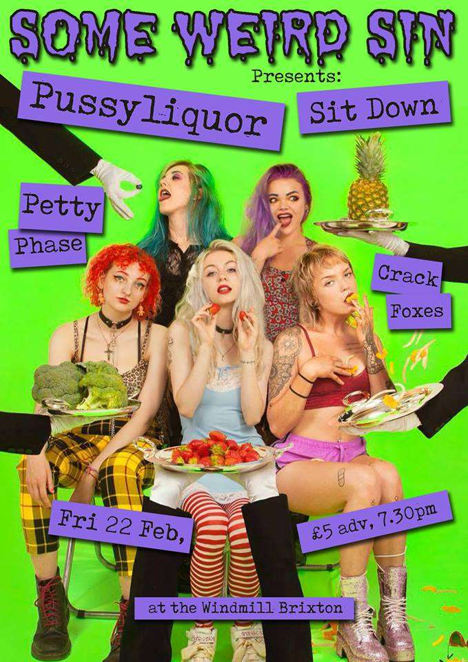 Pussyliquor / Sit Down / Petty Phase / Crack Foxes  at Windmill Brixton promotional image
