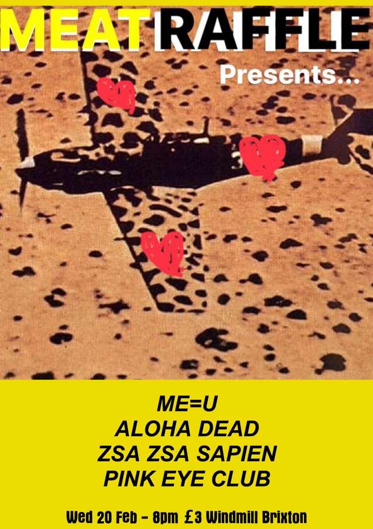 Me=U, Aloha Dead, Zsa Zsa Sapien, Pink Eye Club  at Windmill Brixton promotional image