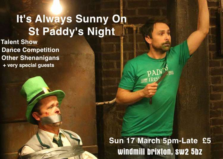 It's Always Sunny On St Paddy's Night  at Windmill Brixton promotional image