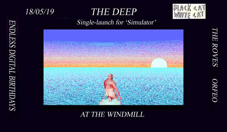 The Deep, The Rives, Endless Digital Birthdays,  Orfeo  at Windmill Brixton promotional image