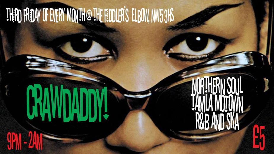 Crawdaddy! with guest DJ Jim Watson (northern soul, mod, Motown, vintage R&B, Two Tone, ska and rocksteady) at The Fiddler's Elbow promotional image