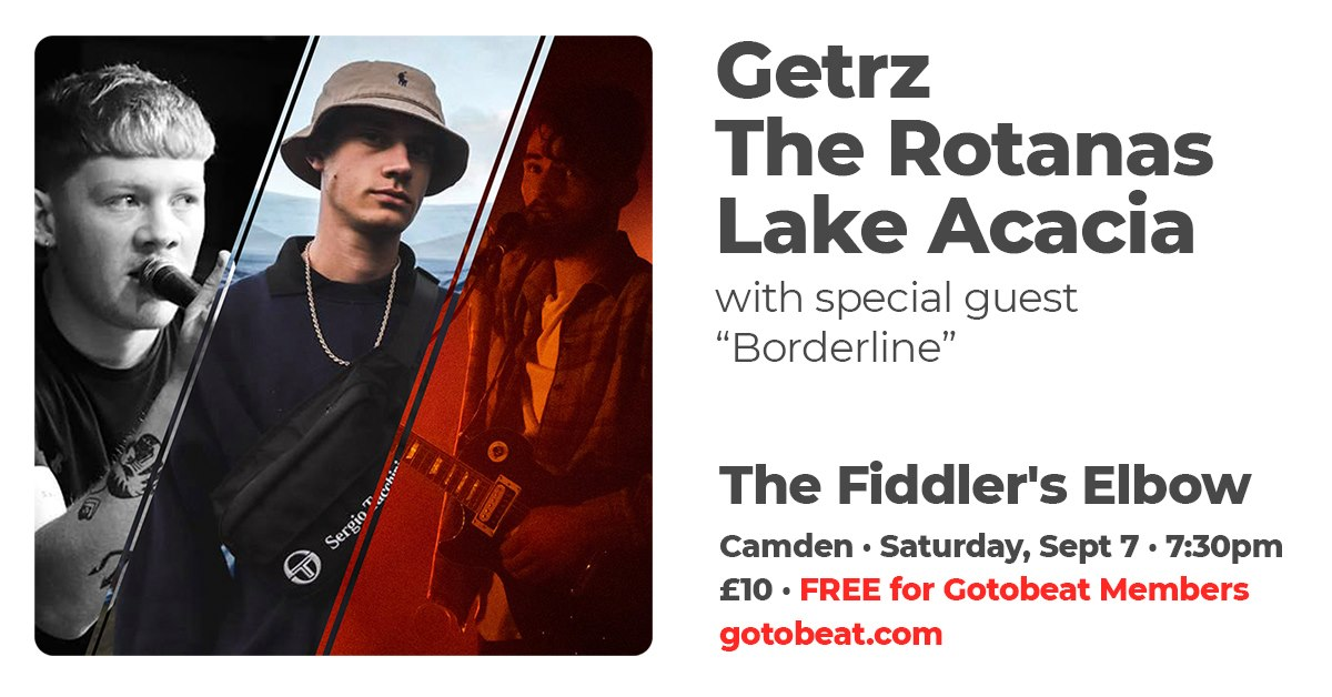 Gotobeat presents Getrz / The Rotanas / Lake Acacia / Borderline at The Fiddler's Elbow promotional image