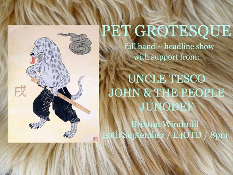 Pet Grotesque, Uncle Tesco, John & The People, Junodef   at Windmill Brixton promotional image