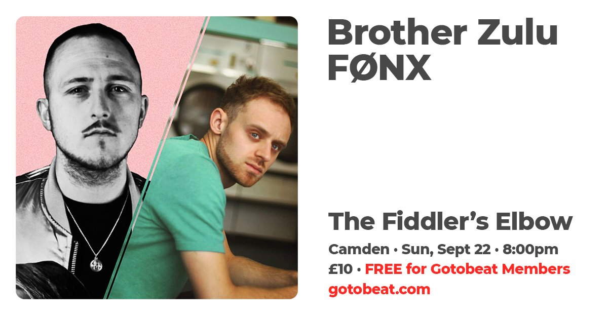 Gotobeat presents Brother Zulu and FØNX  at The Fiddler's Elbow promotional image
