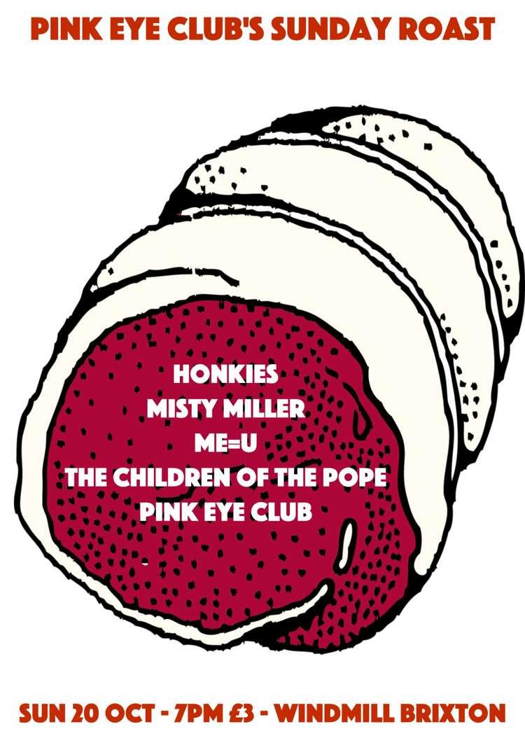 Pink Eye Club's Sunday Roast  at Windmill Brixton promotional image
