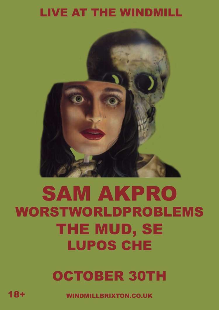 Sam Akpro, wortsworldproblems, The Mud Se, Lupos Che  at Windmill Brixton promotional image