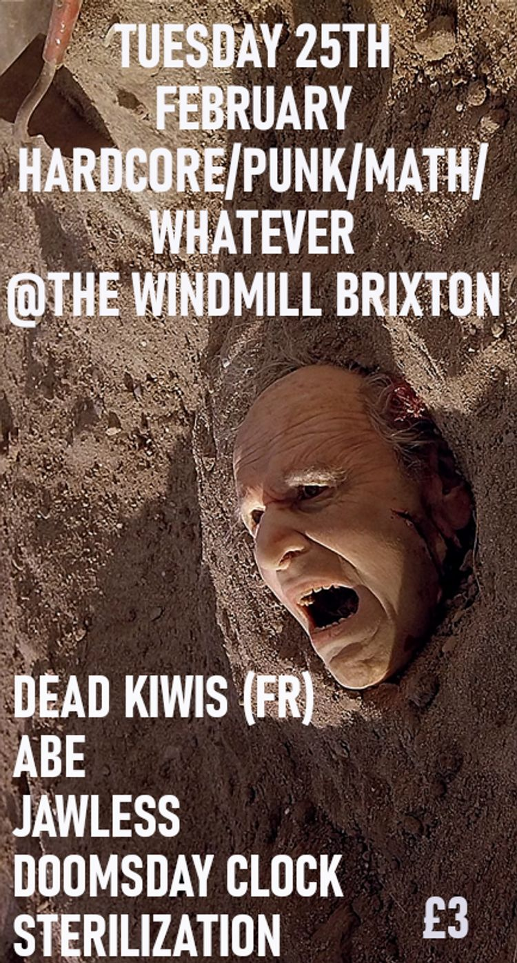 Dead Kiwis, Abe, Jawless, Doomsday Clock, Sterilization  at Windmill Brixton promotional image