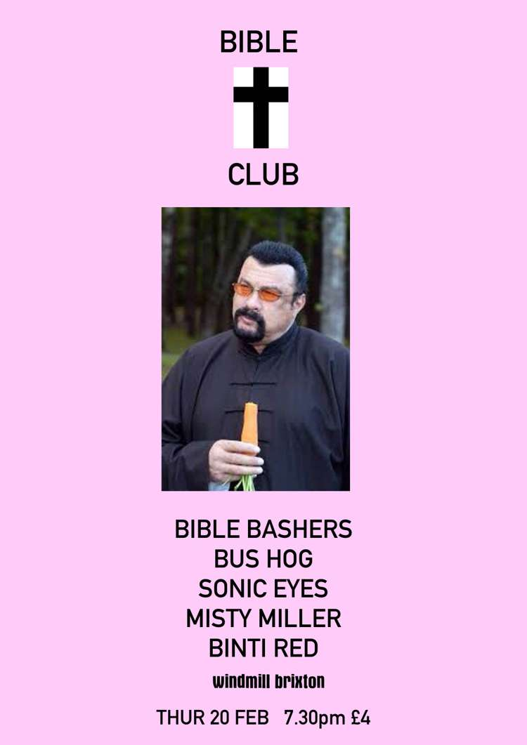 Bible Bashers, Bus Hog, Sonic Eyes, Misty Miller, Binti Red  at Windmill Brixton promotional image