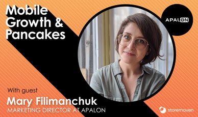 Episode #12: The Evolution of Mobile Growth with Mary Filimanchuk