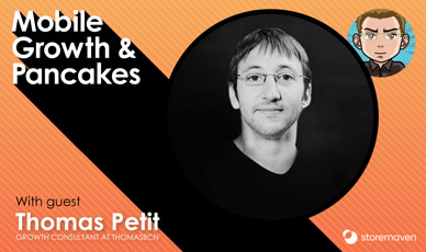 Episode #14: The State of Mobile Growth with Thomas Petit