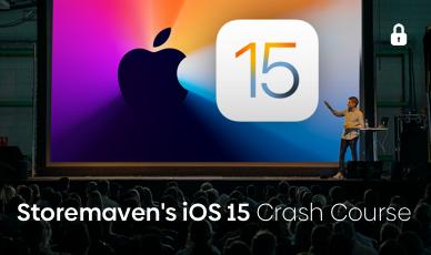 The Complete iOS 15 ASO Preparation Crash Course