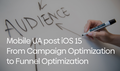 Mobile UA post iOS 15 – From Campaign Optimization to Funnel Optimization