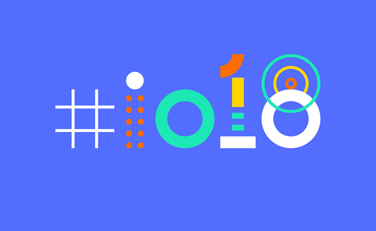 Top 4 Google I/O 2018 Updates for App Developers