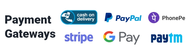 payment gateways support for cash on delivery, stripe and paypal, razorpay, google pay, phone pe, paytm, paystack